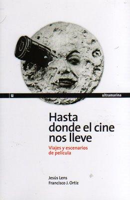 Hasta donde el cine nos lleve, de Jesús Lens y Francisco J. Ortiz