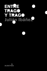 """Entre trago y trago"", de Julián Ibáñez"