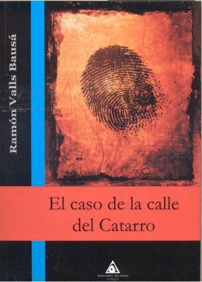 """""""El caso de la calle del Catarro"""", de Ramón Valls Bausá"""