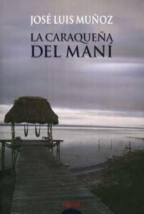 Un ex etarra protagoniza la novela 'La caraqueña del Maní' que versa sobre la culpa y la expiación