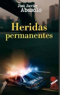 Heridas permanentes, de José Javier Abasolo
