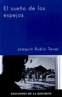 El sueño de los espejos de Joaquín Rubio Tovar