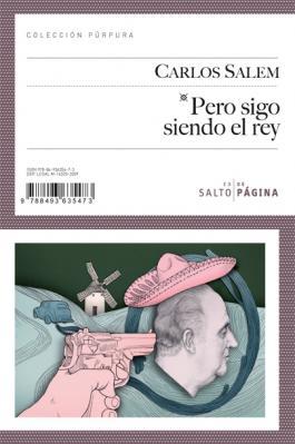 """""""Pero sigo siendo el rey"""", nueva novela de Carlos Salem"""