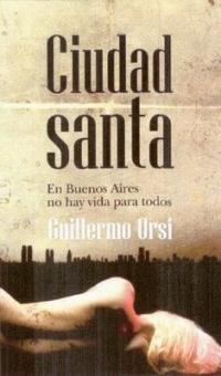 Ciudad Santa, de Guillermo Orsi