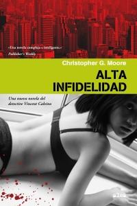 """Alta infidelidad"", de Christopher G. Moore"