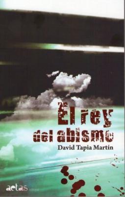 """""""El rey del abismo"""", de David Tapia Martín"""