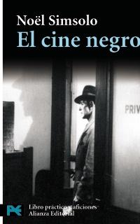 """""""El cine negro"""" a través del crítico y analista Noél Simsolo"""