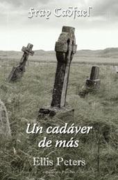 """""""Un cadáver de más"""", de Ellis Peters"""