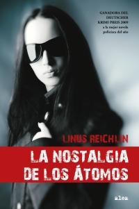 """""""La nostalgia de los átomos"""", de Linus Reichlin"""