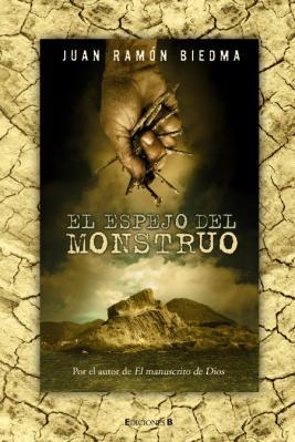 """Nueva edición en rústica de """"El espejo del monstruo"""", de Juan Ramón Biedma"""