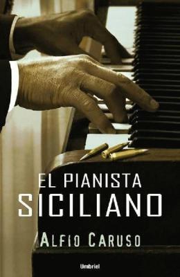 """""""El pianista siciliano"""", de Alfio Caruso"""