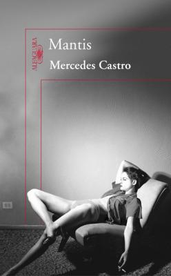 "Próximamente: ""Mantis"", de Mercedes Castro"