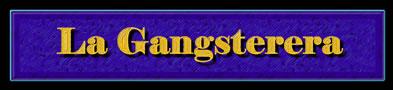 La Gangsterera